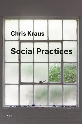 Social Practices - Semiotext(e) / Active Agents (Paperback)