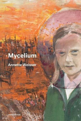 Mycelium - Semiotext(e) / Native Agents (Paperback)