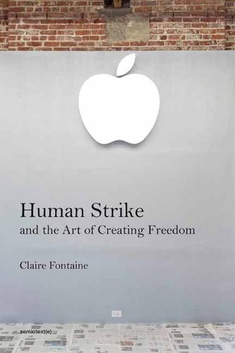 Human Strike and the Art of Creating Freedom (Paperback)