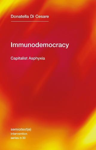 Immunodemocracy: Capitalist Asphyxia  (Paperback)