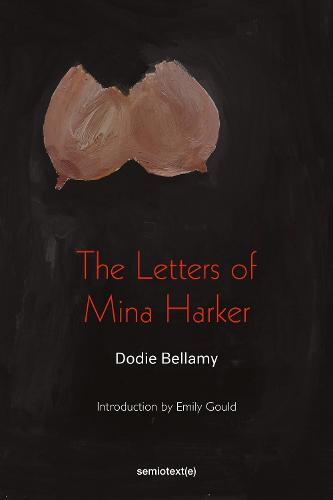 The Letters of Mina Harker - Semiotext(e) / Native Agents (Paperback)
