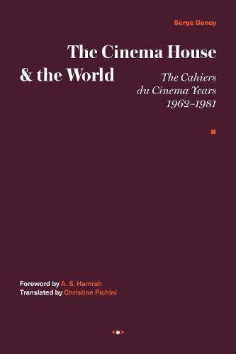 The Cinema House and the World (Hardback)