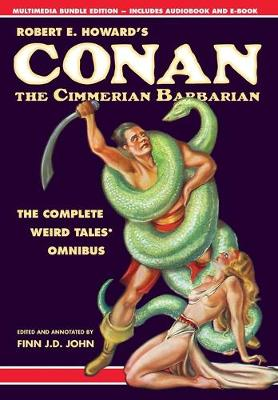Robert E. Howard's Conan the Cimmerian Barbarian: The Complete Weird Tales Omnibus (Hardback)