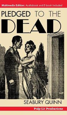 Pledged to the Dead: A Classic Pulp Fiction Novelette First Published in the October 1937 Issue of Weird Tales Magazine: A Jules de Grandin Story (Hardback)
