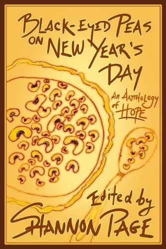 Black-Eyed Peas on New Year's Day: An Anthology of Hope (Paperback)