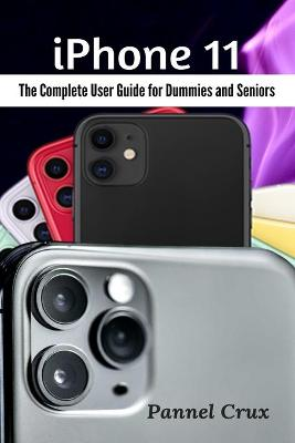 iPhone 11: The Complete User Guide for Dummies and Seniors (Paperback)