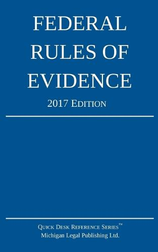 Federal Rules of Evidence; 2017 Edition (Paperback)