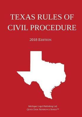 Texas Rules of Civil Procedure; 2018 Edition (Paperback)