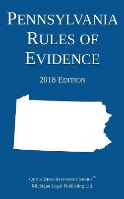 Pennsylvania Rules of Evidence; 2018 Edition (Paperback)