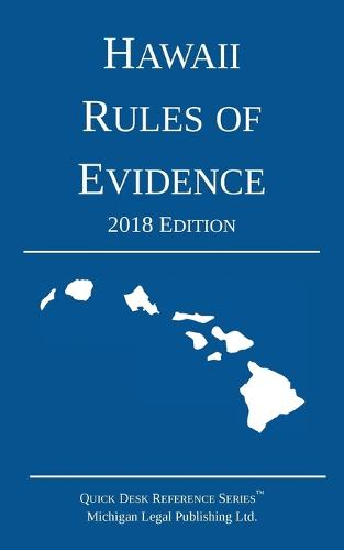 Hawaii Rules of Evidence; 2018 Edition (Paperback)