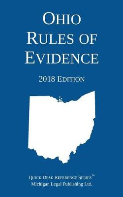 Ohio Rules of Evidence; 2018 Edition (Paperback)