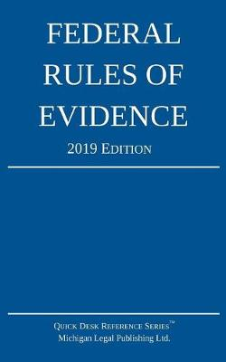 Federal Rules of Evidence; 2019 Edition: With Internal Cross-References - 2019 (Paperback)