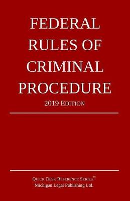 Federal Rules of Criminal Procedure; 2019 Edition - 2019 (Paperback)