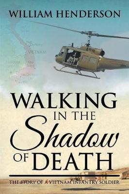 Walking in the Shadow of Death: The Story of a Vietnam Infantry Soldier (Paperback)