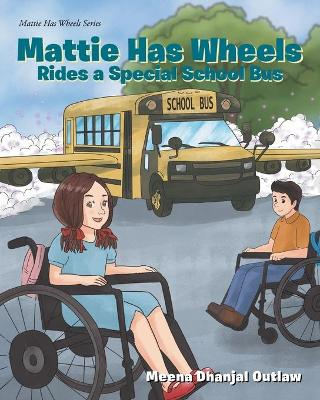 Mattie Has Wheels Rides a Magic School Bus (Paperback)