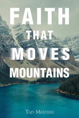 Faith That Moves Mountains (Paperback)