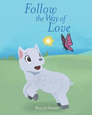 Follow the Way of Love (Paperback)