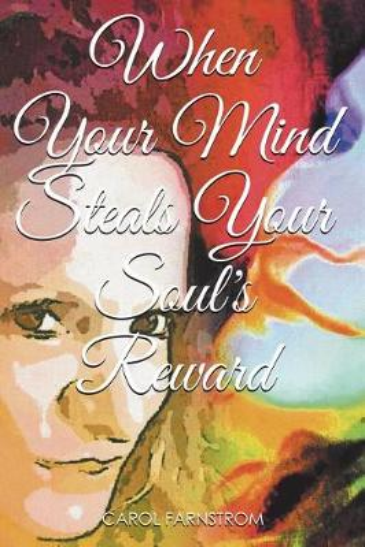 When Your Mind Steals Your Soul's Reward (Paperback)