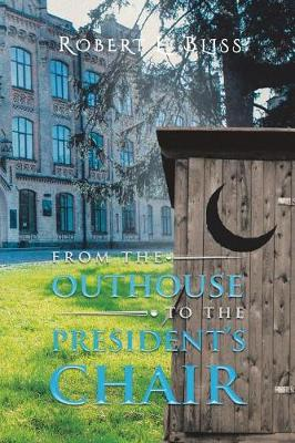 From the Outhouse to the President's Chair (Paperback)