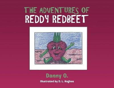 The Adventures of Reddy Redbeet (Paperback)