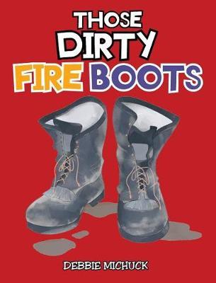Those Dirty Fire Boots (Hardback)