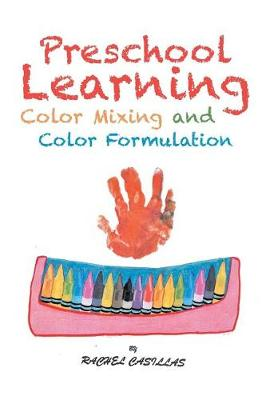 Preschool Learning: Color Mixing and Color Formulation (Paperback)