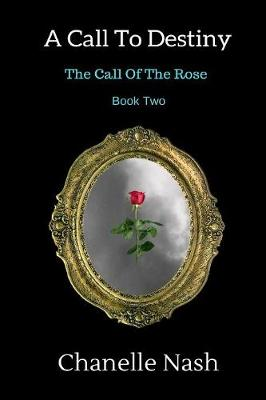A Call to Destiny: The Call of the Rose - Call of the Rose 2 (Paperback)