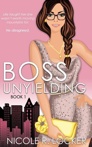 Boss Unyielding: A Secret Baby Office Romance (Paperback)
