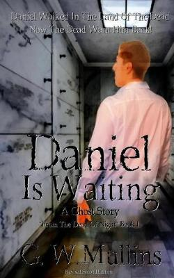 Daniel Is Waiting a Ghost Story - From the Dead of Night 1 (Paperback)
