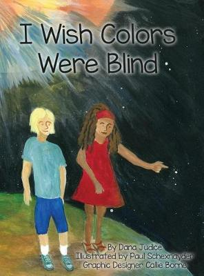 I Wish Colors Were Blind - I Wish Series- 2 (Hardback)