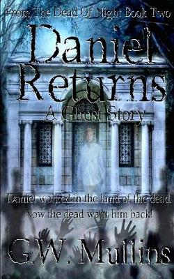 Daniel Returns a Ghost Story - From the Dead of Night 2 (Paperback)