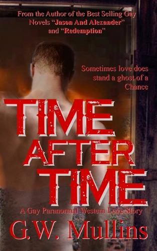 Time After Time a Gay Paranormal Western Love Story (Paperback)