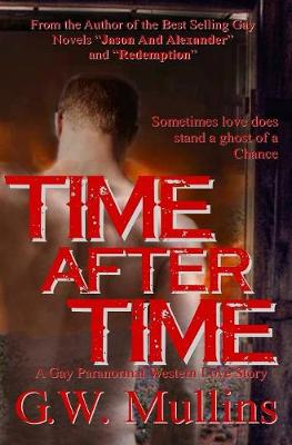 Time After Time a Gay Paranormal Western Love Story (Hardback)