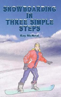 Snowboarding in Three Simple Steps (Paperback)