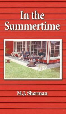 In the Summertime: Childhood at the Little Red Cottage on Lake Winnebago in Wisconsin (Hardback)