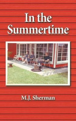In the Summertime: Childhood at the Little Red Cottage on Lake Winnebago in Wisconsin (Paperback)
