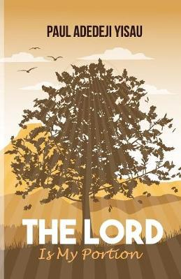 The Lord is my Portion (Paperback)