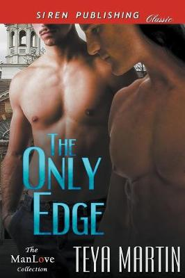 The Only Edge (Siren Publishing Classic Manlove) (Paperback)
