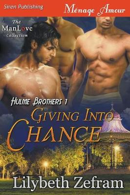Giving in to Chance [Hulme Brothers 1] Manlove (Paperback)