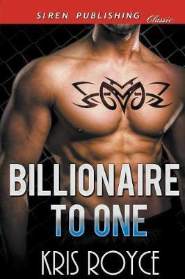 Billionaire to One (Siren Publishing Classic) (Paperback)