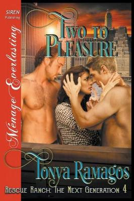 Two to Pleasure [Rescue Ranch: The Next Generation 4] (Siren Publishing Menage Everlasting) (Paperback)