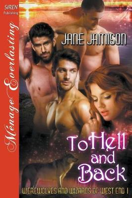 To Hell and Back [Werewolves and Wizards of West End 1] (Siren Publishing Menage Everlasting) (Paperback)