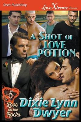A Shot of Love Potion [Love on the Rocks 5] (Siren Publishing Lovextreme Forever) (Paperback)