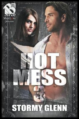 Hot Mess 3 (Siren Publishing the Stormy Glenn Manlove Collection) (Paperback)