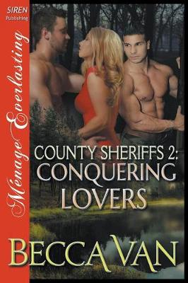 County Sheriffs 2: Conquering Lovers (Siren Publishing Menage Everlasting) (Paperback)
