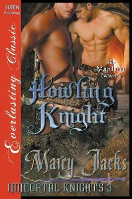 Howling Knight [Immortal Knights 3] (Siren Publishing Everlasting Classic Manlove) (Paperback)