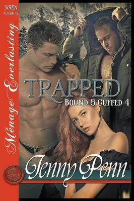 Trapped [Bound & Cuffed 4] (Siren Publishing Menage Everlasting) (Paperback)