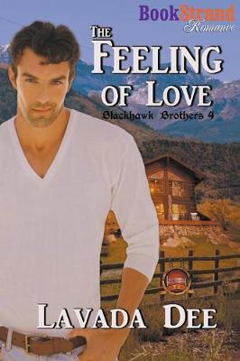 The Feeling of Love [Blackhawk Brothers 4] (Bookstrand Publishing Romance) (Paperback)