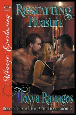 Restarting Pleasure [Rescue Ranch: The Next Generation 5] (Siren Publishing Menage Everlasting) (Paperback)