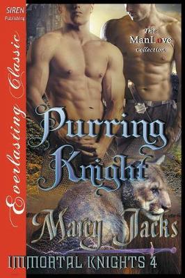 Purring Knight [Immortal Knights 4] (Siren Publishing Everlasting Classic Manlove) (Paperback)